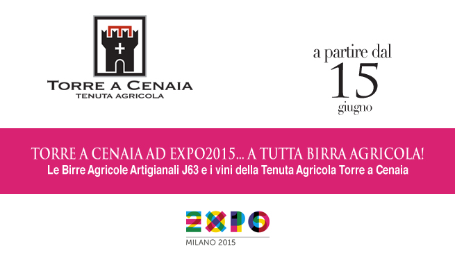 TORRE A CENAIA ad EXPO 2015… a tutta birra agricola!