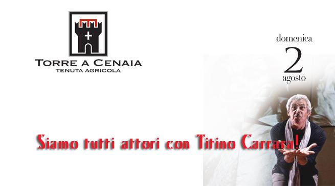 Domenica 2 agosto siamo tutti attori con Titino Carrara!