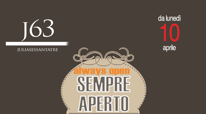 J63-Da lunedì 10 aprile-SEMPRE APERTO