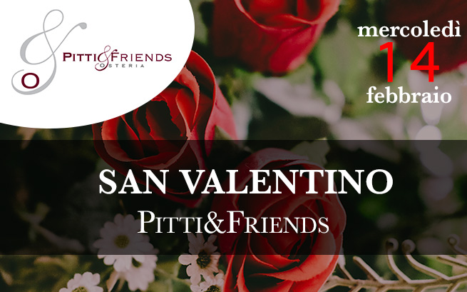 San Valentino Pitti&Friends