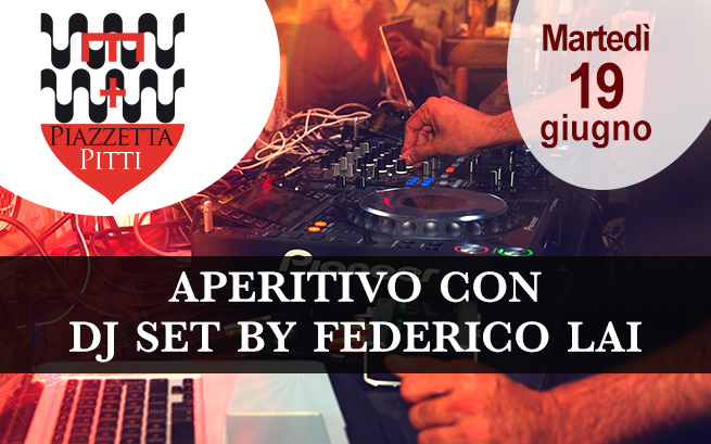 Martedì 19 giugno – Aperitivo con DJ set by Federico Lai