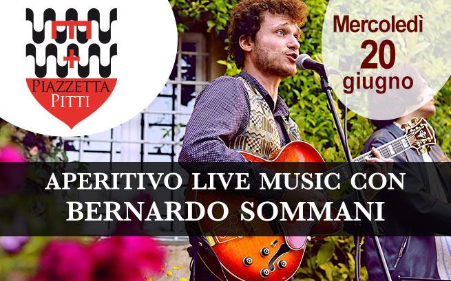 Mercoledì 20 giugno – Aperitivo Live Music con Bernardo Sommani