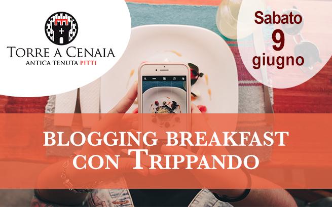 Sabato 9 giugno 2018 – Arriva a Torre a Cenaia il Blogging Breakfast di Trippando